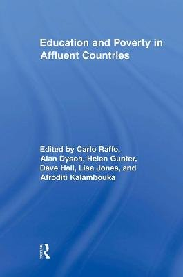 Education and Poverty in Affluent Countries (Paperback): Carlo Raffo, Alan Dyson, Afroditi Kalambouka, Lisa Jones, Dave Hall,...