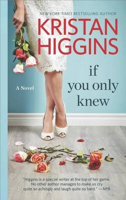 If You Only Knew - A Women's Fiction Novel (Paperback): Kristan Higgins