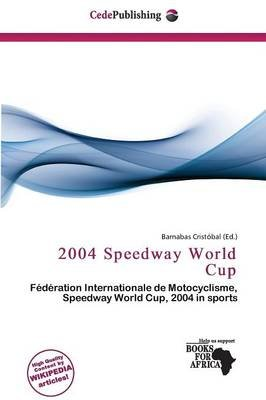 2004 Speedway World Cup (Paperback):