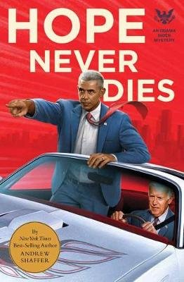 Hope Never Dies - An Obama Biden Mystery (Paperback): Andrew Shaffer