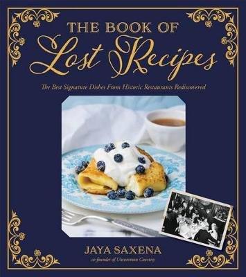 The Book of Lost Recipes (Hardcover): Jaya Saxena
