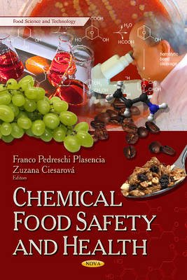 Chemical Food Safety & Health (Hardcover): Franco Pedreschi Plasencia