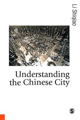 Understanding the Chinese City (Electronic book text): Li Shiqiao
