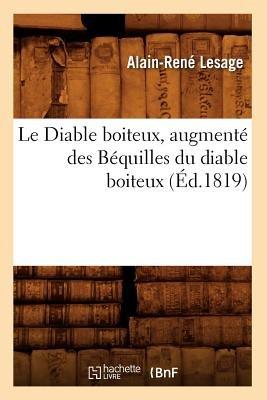 Le Diable Boiteux, Augmente Des Bequilles Du Diable Boiteux, (Ed.1819) (French, Paperback): Alain-Rene Le Sage