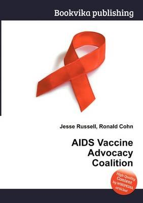 AIDS Vaccine Advocacy Coalition (Paperback): Jesse Russell, Ronald Cohn