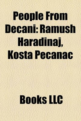 People from Deani - Ramush Haradinaj, Kosta Peanac (Paperback): Books Llc