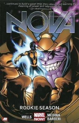 Nova Volume 2: Rookie Season (marvel Now) (Paperback): Zeb Wells