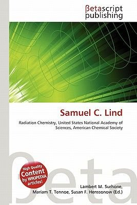 Samuel C. Lind (Paperback): Lambert M. Surhone, Mariam T. Tennoe, Susan F. Henssonow