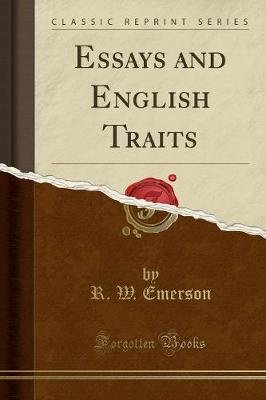 Essays and English Traits (Classic Reprint) (Paperback): RW Emerson