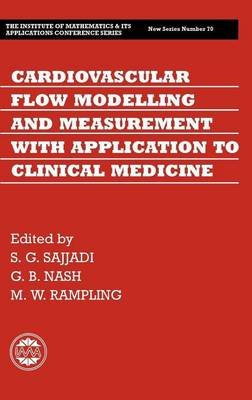 Cardiovascular Flow Modelling and Measurement with Application to Clinical Medicine, the Institute of Mathematics and Its...