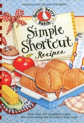 Simple Shortcut Recipes - More than 225 Simplified Recipes Plus Time-Saving Tips for Today's Busy Cook! (Hardcover):...