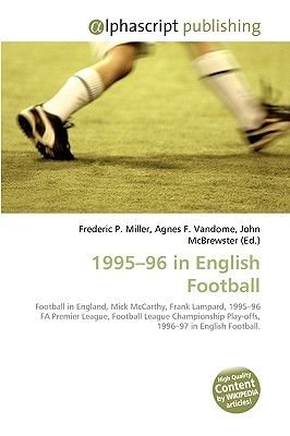 1995-96 in English Football (Paperback): Frederic P. Miller, Agnes F. Vandome, John McBrewster