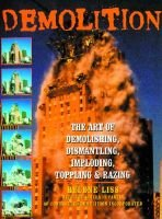Demolition (Hardcover): Helene Liss, Loizeaux Family of Controlled Demolition Inc