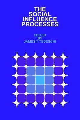 The Social Influence Processes (Paperback): James T. Tedeschi