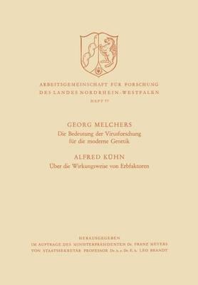 Die Bedeutung Der Virusforschung Fur Die Moderne Genetik / Uber Die Wirkungsweise Von Erbfaktoren (German, Paperback, 1958...