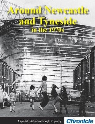 Around Newcastle and Tyneside in the 1970s (Paperback): David Morton