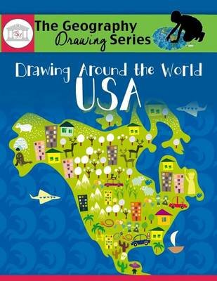 Drawing Around the World - USA: Geography for Kids (Paperback): Kimberly D. Garcia
