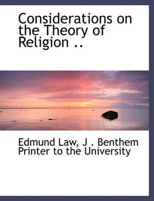 Considerations on the Theory of Religion .. (Paperback): Edmund Law