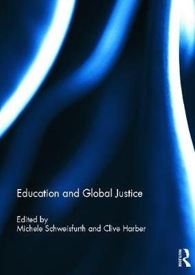 Education and Global Justice - A Tribute to the Work of Lynn Davies (Hardcover): Michele Schweisfurth, Clive Harber