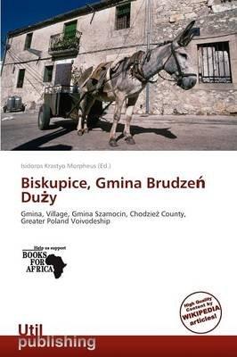 Biskupice, Gmina Brudze Du y (Paperback): Isidoros Krastyo Morpheus