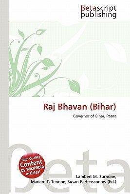 Raj Bhavan (Bihar) (Paperback): Lambert M. Surhone, Mariam T. Tennoe, Susan F. Henssonow