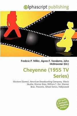 Cheyenne (1955 TV Series) (Paperback): Frederic P. Miller, Agnes F. Vandome, John McBrewster