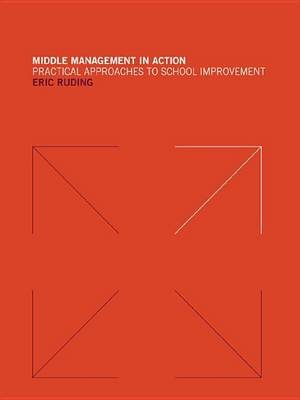 Middle Management in Action - Practical Approaches to School Improvement (Electronic book text): Eric Ruding
