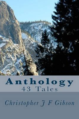 Anthology 43 Tales (Paperback): Christopher J. F. Gibson