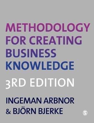 Methodology for Creating Business Knowledge (Paperback, 3rd Revised edition): Ingeman Arbnor, Bjorn Bjerke