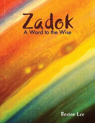 Zadok: A Word to the Wise (Electronic book text): Boston Lee