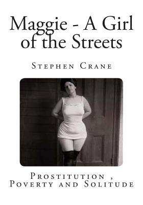 Maggie - A Girl of the Streets (Paperback): Stephen Crane
