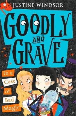 Goodly and Grave 3:  In a Case of Bad Magic (Paperback): Justine Windsor