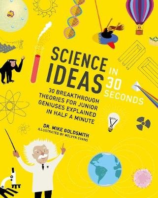 Science Ideas in 30 Seconds (Paperback): Mike Goldsmith