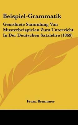 Beispiel-Grammatik - Geordnete Sammlung Von Musterbeispielen Zum ...
