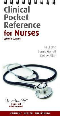 Clinical Pocket Reference for Nurses (Spiral bound, 2nd Revised edition): Paul Ong, Bernie Garrett, Debby Allen