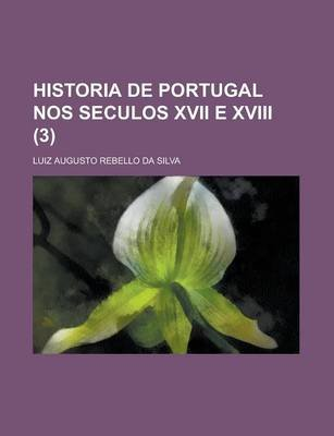 Historia de Portugal Nos Seculos XVII E XVIII (3) (English, Portuguese, Paperback): United States Office Enforcement, Luiz...