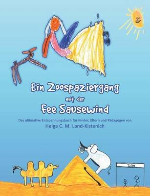 Ein Zoospaziergang Mit Der Fee Sausewind (German, Paperback): Helga C M Land-Kistenich