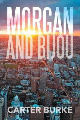 Morgan and Bijou (Paperback): Carter Burke