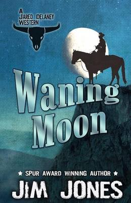 Waning Moon (Large print, Paperback, Large type / large print edition): Jim Jones