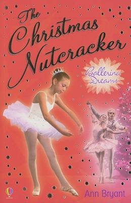 The Christmas Nutcracker (Paperback): Ann Bryant