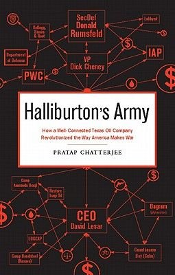 Halliburton's Army - How a Well-Connected Texas Oil Company Revolutionized the Way America Makes War (Electronic book...
