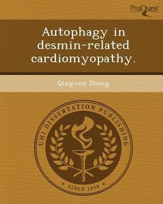 Autophagy in Desmin-Related Cardiomyopathy (Paperback): Qingwen Zheng