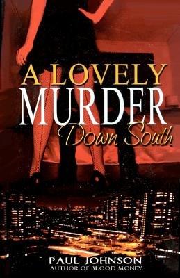 A Lovely Murder Down South (Paperback): Paul Johnson