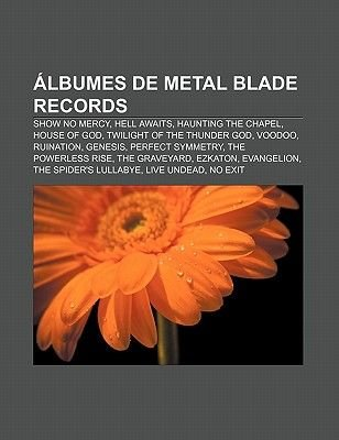 Albumes de Metal Blade Records - Show No Mercy, Hell Awaits, Haunting the Chapel, House of God, Twilight of the Thunder God,...