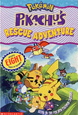 Pikachu's Rescue Adventure (Paperback): Tracey West