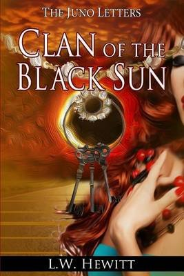 Clan of the Black Sun (Paperback): L. W. Hewitt