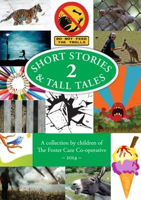 Short Stories and Tall Tales 2014 (Paperback): The Foster Care Co-Operative