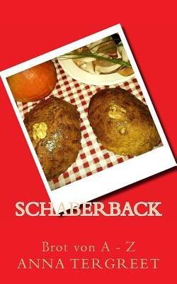 Schaberback - Brot Von a Bis Z (German, Paperback): Anna Tergreet