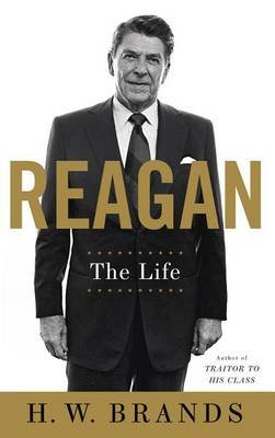 Reagan - The Life (Large print, Hardcover, Large type / large print edition): H. W Brands