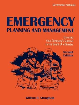 Emergency Planning and Management - Ensuring Your Company's Survival in the Event of a Disaster (Electronic book text, 2nd...